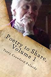 Poetry to Share, Volume 1: Come walk with me, and we shall see...