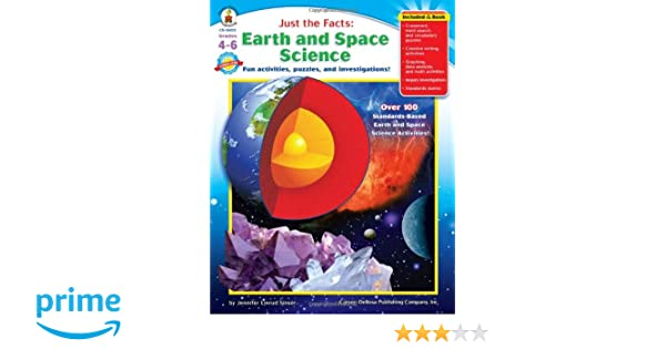 Just the Facts: Earth and Space Science, Grades 4 - 6: Fun ...