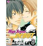 By Kawahara, Kazune [ High School Debut, Volume 8 (High School Debut #08) ] [ HIGH SCHOOL DEBUT, VOLUME 8 (HIGH SCHOOL DEBUT #08) ] Mar - 2009 { Paperback }