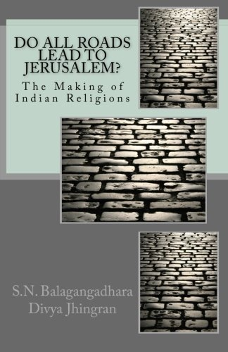 Download Do All Roads Lead to Jerusalem?: The Making of Indian Religions pdf