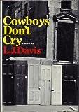 Cowboys Don't Cry, L. J. Davis, 0670244295
