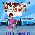 What Stays in Vegas Audiobook by Beth Labonte Narrated by Erin Spencer