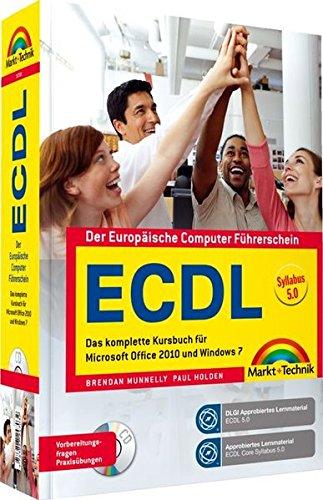 ECDL - Das komplette Kursbuch für Office 2010 und Windows 7 - Zertifiziert nach Syllabus 5.0 (Sonstige Bücher M+T)