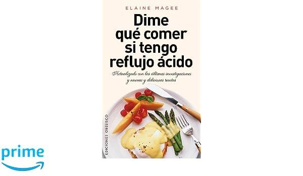 Dime que comer si tengo reflujo acido (Spanish Edition): Elaine Magee: 9788415968283: Amazon.com: Books