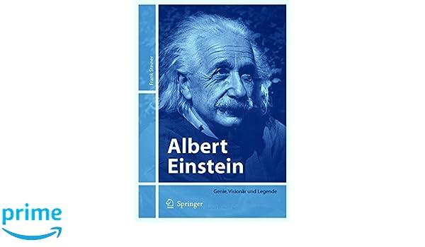 Albert Einstein: Genie, Visionär und Legende (German Edition)