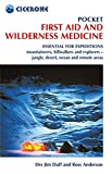 Pocket First Aid and Wilderness Medicine: Essential for expeditions: mountaineers, hillwalkers and explorers - jungle, desert, ocean and remote areas