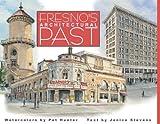 Fresno s Architectural Past