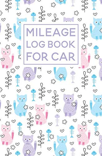 Mileage Log Book For Car: Cat Pattern Cover Design | Expense Tracker Notebook ()