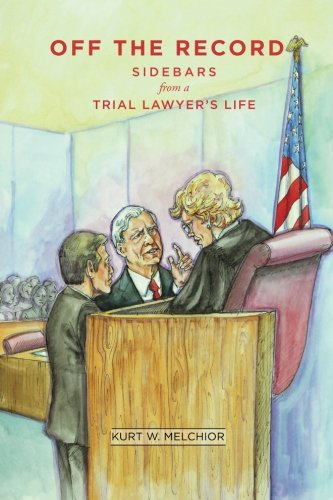 Off the Record: Sidebars from a Trial Lawyer's Life (Side Records)