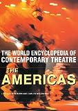 World Encyclopedia of Contemporary Theatre: The Americas (Vol 2)