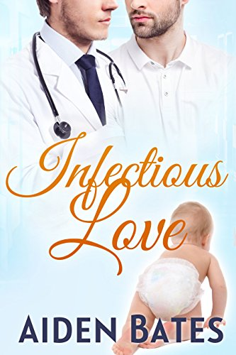 Infectious Love: An Mpreg Romance (Silver Oak Medical Center Book 6)