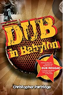 Dub: Soundscapes and Shattered Songs in Jamaican Reggae (Music