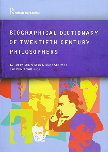 Biographical Dictionary of Twentieth-Century Philosophers (Routledge World Reference)