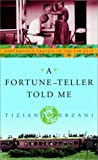 A Fortune-Teller Told Me: Earthbound Travels in the Far East by Tiziano Terzani (1-Jun-2001) Hardcover