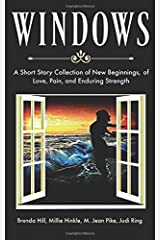 Windows  A Short Story Collection of New Beginnings, of Love, Pain, and Enduring Strength Paperback