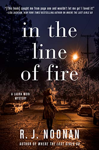 In the Line of Fire: A Laura Mori Mystery by [Noonan, R. J.]