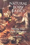 Natural Body Basics, Dorie Byers, 0965235300