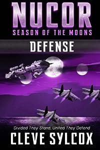 Nucor - Season of the Moons - Book Three: Defense (Volume 3)