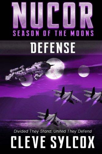 Download Nucor - Season of the Moons - Book Three: Defense (Volume 3) pdf epub
