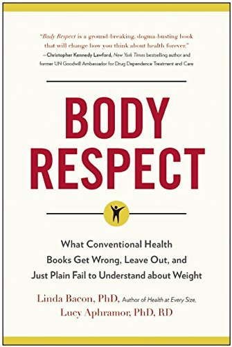 Body Respect by PhD, and Lucy Aphramor, PhD, RD Linda Bacon (2014-09-02)
