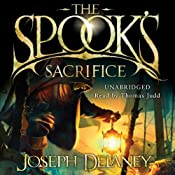 The Spook's Sacrifice: Wardstone Chronicles 6 | Joseph Delaney