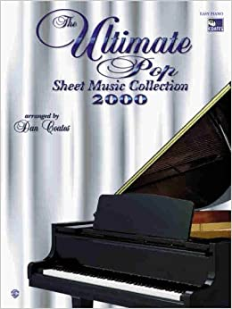 Book The Ultimate Pop Sheet Music Collection 2000: Easy Piano (Easy Piano (Warner Bros.)) by Dan Coates (2002-09-03)