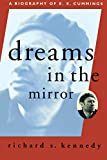 img - for Dreams in the Mirror: A Biography of E.E. Cummings (A Liveright Book) book / textbook / text book