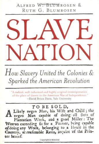 Slave Nation: How Slavery United The Colonies And Sparked The American Revolution PDF