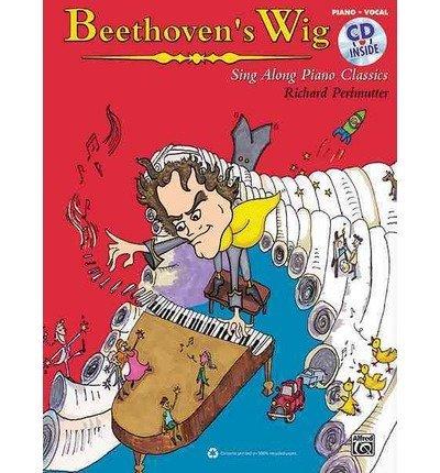 Download Beethoven's Wig -- Sing Along Piano Classics: Book & CD (Sing Along Piano Classics) (Paperback) - Common pdf epub
