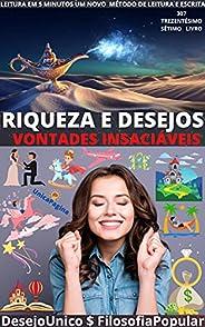 RIQUEZA E DESEJOS : VONTADES INSACIÁVEIS