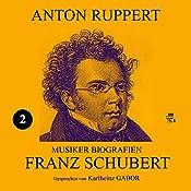 Franz Schubert (Musiker-Biografien 2) | Anton Ruppert