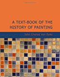 A Text-Book of the History of Painting, John Charles Van Dyke, 1426498667
