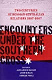 Encounters under the Southern Cross : Two Centuries of Russian-Australian Relations 1807-2007, Massov, Alexander, 1863333231