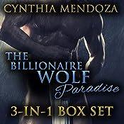 Shifter Romance: The Billionaire Wolf Paradise 3-in-1 Set | Cynthia Mendoza