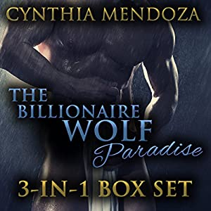 Shifter Romance: The Billionaire Wolf Paradise 3-in-1 Set Audiobook