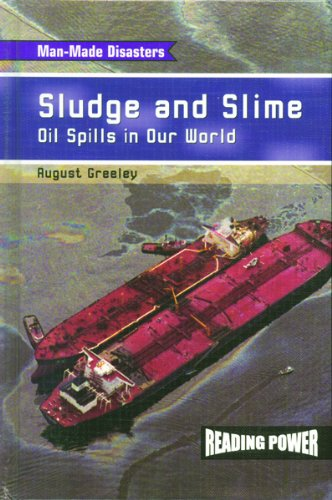 Sludge and Slime: Oil Spills in Our World (Man-made Disasters) pdf