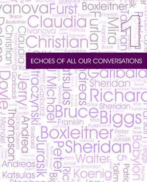 Echoes of All Our Conversations, Tome 1