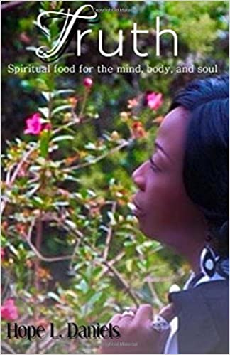 Truth: Spiritual Food For The Mind Body and Soul