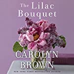 The Lilac Bouquet Audiobook by Carolyn Brown Narrated by Brittany Pressley
