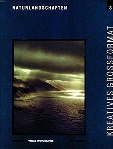 Kreatives Grossformat, 5 Bde., Bd.3, Naturlandschaften