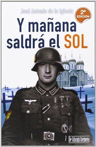 Y Mañana Saldra El Sol - José Antonio de la Iglesia Hernández