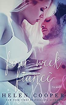 Four Week Fiancé (Four Week Fiance Series Book 1) by [Cooper, Helen, Cooper, J. S.]