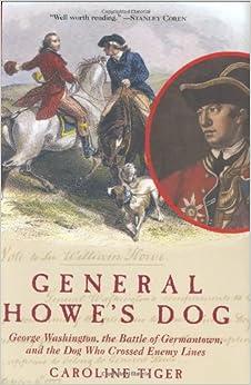 General Howe's Dog: George Washington, the Battle for