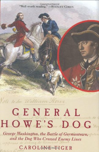 General Howe's Dog: George Washington, the Battle for Germantown and the Dog Who Crossed Enemy Lines