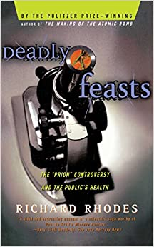 Book Deadly Feasts: The 'Prion' Controversy and the Public's Health