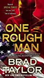 Front cover for the book One Rough Man by Brad Taylor