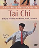 img - for Tai Chi: Simple Routines for Home, Work and Travel (Busy Person's Guide) by Tin Yu Lam (2005-06-15) book / textbook / text book