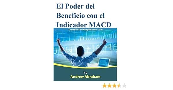 El Poder del Beneficio con el Indicador MACD (Trend Following Mentor) (Spanish Edition)
