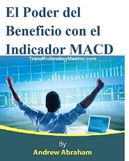 El Poder del Beneficio con el Indicador MACD ( Trend Following Mentor) (Spanish Edition)