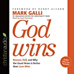 God Wins: Heaven, Hell and Why the Good News Is Better than Love Wins | Mark Galli